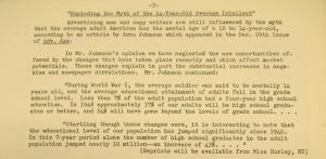 """Fig.  - """"Exploding the myth of a 14-Year-Old Average Intellect"""" - The J.W.T News. 5 janvier 1948, vol.3, no.1, p.3. Source : J. Walter Thompson Company. Newsletter collection, 1910-2005. Box MN9 (1945-1950).  One of the most persistent myths in advertising - that the average adult American has the intellect of a 12 to 14-year-old and mut be appealed to in a copy of that calibre - has been effectively exploded in a recently released survey of the Census Bureau (Arno Johnson). L'infantilisme supposé des consommateurs en dit autant sur le mépris qui accable les masses dans les discours publicitaires que sur celui qui pèse sur la jeunesse américaine : quel âge est ici le plus déconsidéré ? L'adulte qui est l'objet de la dévaluation ou bien l'adolescent qui sert d'indicateur de cette dévaluation ? Cette note a le mérite de montrer qu'après la guerre ce lieu commun est fragilisé et que des publicitaires aussi exigeants que JWT commencent à s'intéresser de près aux adultes et tentent de mieux cerner cette catégorie de consommateurs informe."""