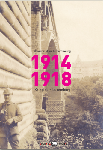 1914-1918: Guerre(s) au Luxembourg