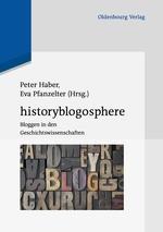 Soeben erschienen: Historyblogosphere – Bloggen in den Geschichtswissenschaften