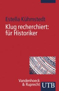 "Kurz notiert: Blogs im Buch ""Klug recherchiert für Historiker"""