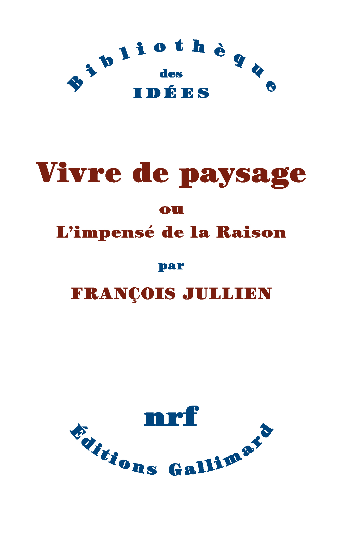 JULLIEN François, Vivre de paysage, couv