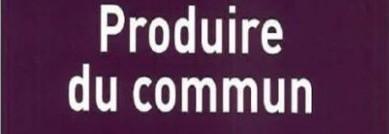 « Produire du commun  », Ginko editeur, Philippe Ratte, préface de Jean-Pierre Raffarin《制造共通》,哈特 撰,拉法翰 序
