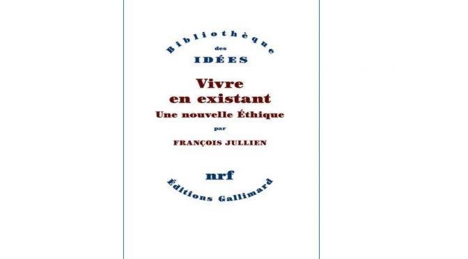 Parutions : Vivre en existant, pour une nouvelle éthique, Gallimard ; Près d'elle, présence opaque, présence intime, Galilée    两本新书发表:《存在:在存有与生活之间. 新伦理》,《在她的近旁》