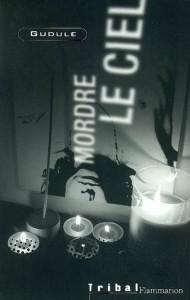 Mordre le ciel, couverture de Gudule, Flammarion, 2003.