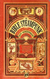 Couverture de la Bible du Steampunk,  éditions Bragelonne, 2014