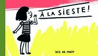 A la sieste! de Iris de Moüy