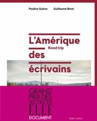 L'Amérique des écrivains, Guillaume Binet et Pauline Guéna, éd. Robert Laffont.