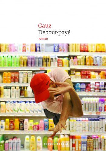 """Couverture de """"Debout-payé"""" de Gauz"""