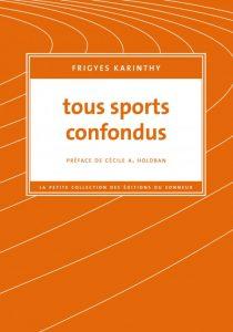 Première de couverture de Tous sports confondus de Frigyes Karinthy, Les Éditions du Sonneur http://www.editionsdusonneur.com