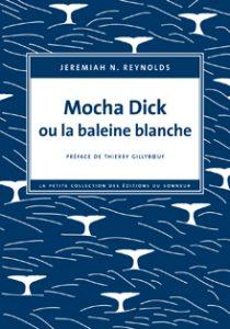 Première de couverture de Mocha Dick ou la baleine blanche de Jeremiah N. Reynolds. Crédits : Les Éditions du Sonneur (http://www.editionsdusonneur.com)