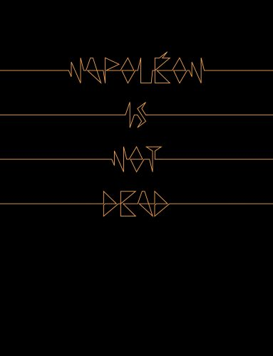 "Couverture de ""Napoléon Is Not Dead"""