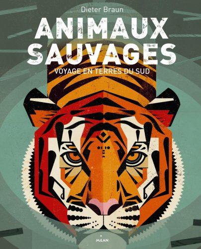Couverture d'Animaux sauvages, voyage en terres du Sud, Dieter BRAUN, Milan, 2015.