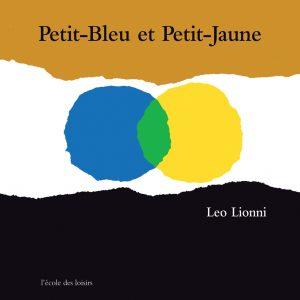 Couverture de Petit-Bleu et Petit-Jaune, Leo LIONNI, L'École des loisirs, 1970.