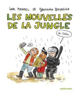 Couverture des nouvelles de la jungle de Calais, Lisa Mandel, Yasmine Bouagga, Casterman, 2017.