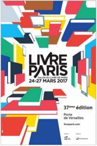 Affiche du Salon du livre de Paris, Salon du livre de Paris, 24-27 mars 2017.