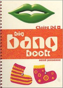 Couverture de Big Bang Book, Claire Dé, Seuil Jeunesse, 2005.