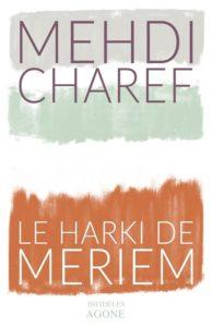 """Couverture Le Harki de Meriem, Mehdi Charef, Agone, coll. """"Infidèles"""",2016."""