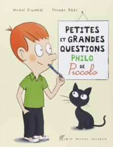 Couverture de Petites et grandes questions philo de Piccolo, Michel Piquemal, Thomas Baas, Albin Michel, 2014.