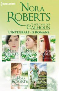 Couverture de L'Héritage des Calhoun, Intégral, Nora Roberts, Harlequin, coll. « Nora Roberts », 2017.