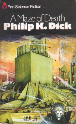 Philip K. Dick, A Maze of Death, Pan Science Fiction, 1973. Couverture d'Ian Miller.