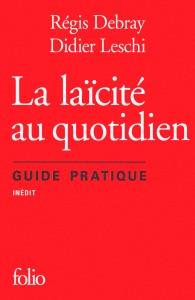 Régis Debray & Didier Leschi. La Laïcité au quotidien. Guide pratique (Folio, 2016)