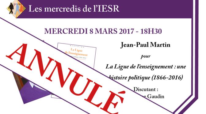 Les mercredis de l'IESR : J-P Martin pour «La ligue de l'enseignement : une histoire politique (1866-2016)»