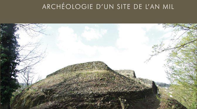 Publication : Le Château des fées de Montcy-Notre-Dame. Archéologie d'un site de l'an Mil.