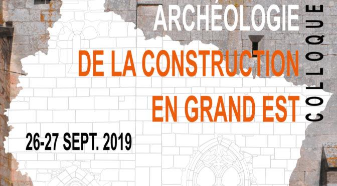 Colloque ArCoGE : Archéologie de la construction en Grand Est