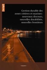 Gestion durable des zones côtières et marines : nouveaux discours, nouvelles durabilités, nouvelles frontières