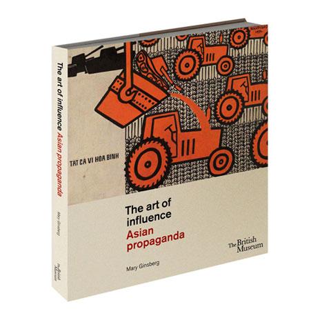 Mary Ginsberg, the Art of Influence: Asian Propaganda, British Museum, 2013.
