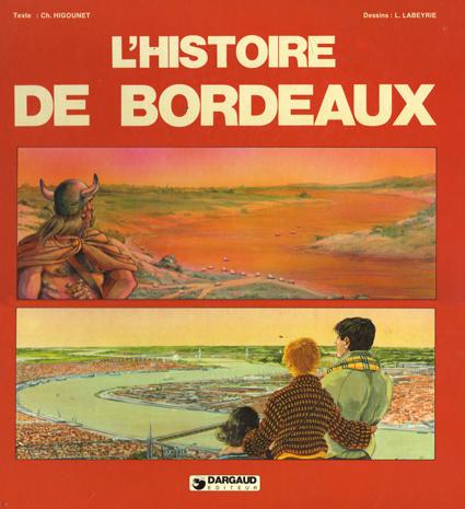 Charles Higounet et Lionel Labeyrie, L'histoire de Bordeaux, éd. Dargaud, Paris, 1983, Couverture.