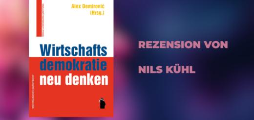 Rezension zu Wirtschaftsdemokratie neu Denken von Nils Kühl