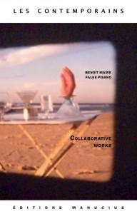 Benoît Maire et Falke Pisano, Collaborative Works