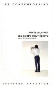 Agnès Geoffray, Les corps sont écrits