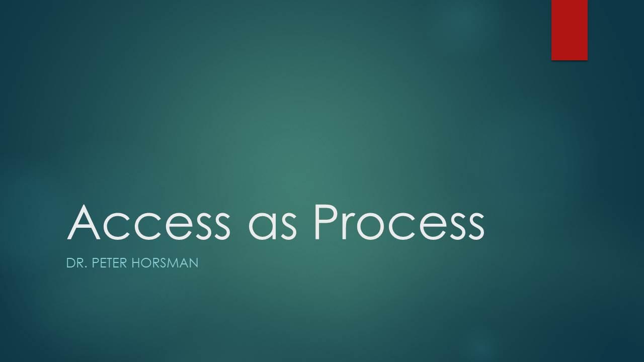 Peter Horsman: Access as Process
