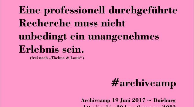 Eine professionell durchgeführte Recherche … #archivcamp