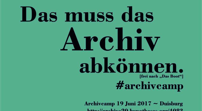 Das muss das Archiv abkönnen. #archivcamp