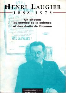 Henri Laugier, 1888-1973 : un citoyen au service de la science et des droits de l'homme : [exposition itinérante], 1998-.... / Chantal Morelle, Jean-Louis Crémieux-Brilhac. - Paris : la Documentation française, 1998. B LAU(99)