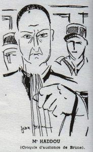"""Abdelkader Haddou (1898-1984), avocat ayant prêté serment à Alger en 1924 et l'un des premiers pénalistes d'origine """"indigène"""" (croquis d'audience de Jean Brune, réalisé lors du procès sur le meurtre du grand muphti Kahoul, La Dépêche algérienne, 28 juin 1939)."""