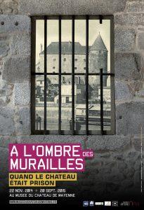 Fig. 31 Affiche de l'exposition À l'ombre des murailles, quand le château était prison © Benoît Pelletier – Diabolus.