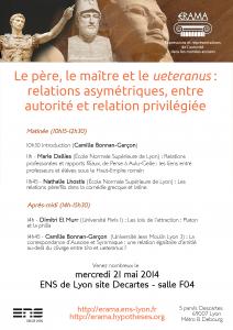 """Journée d'études 21 mai 2014 """"Le père, le maître et le <em>ueteranus</em> : relations asymétriques, entre autorité et relation privilégiée"""""""