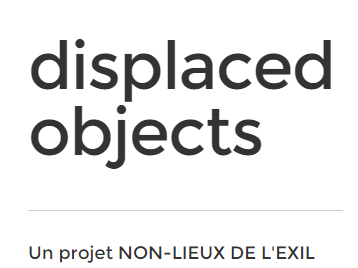 """Displaced objects"". Appel à textes / Call for papers"