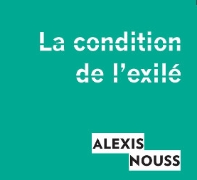 La condition de l'exilé. Penser les migrations contemporaines. Par Alexis Nouss