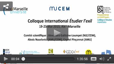 Colloque «Etudier l'exil» 19-23 mai 2015, AMU / MUCEM (11 vidéos)