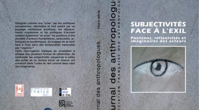 """Parution. """"Subjectivités face à l'exil : Positions, réflexivités et imaginaires des acteurs"""".  JdA"""