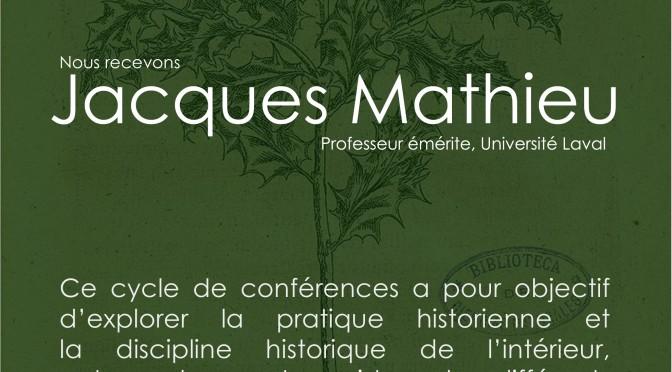 le 28 janvier en direct ici à 20 h (Paris) : Les historien(ne)s par eux-mêmes reçoivent Jacques Mathieu à l'Université Laval