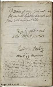 Katherine Packer, fl. 1639 A book of very good medicines
