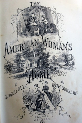 From Catharine E. Beecher and Harriet Beecher Stowe's The American Woman's Home: Or, principles of domestic science; being a guide to the formation and maintenance of economical healthful, beautiful, and Christian homes (New York: J.B. Ford and Company, 1869), Bowdoin College Library [Kramer 3935].