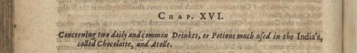 """Thomas Gage, """"Chapter XVI - Concerning two daily common Drinkes, or Potions,"""" A New Survey of the West-Indias, (1655), 106."""