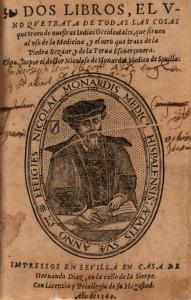 Nicolás Monardes, Dos libros, El uno que trata de las cosas que traen de las Indias Occidentales, que sirven al uso de Medicina y como se ha de usar dela raiz del Mechoacan, purge excelentissma. (Sevilla, 1569).